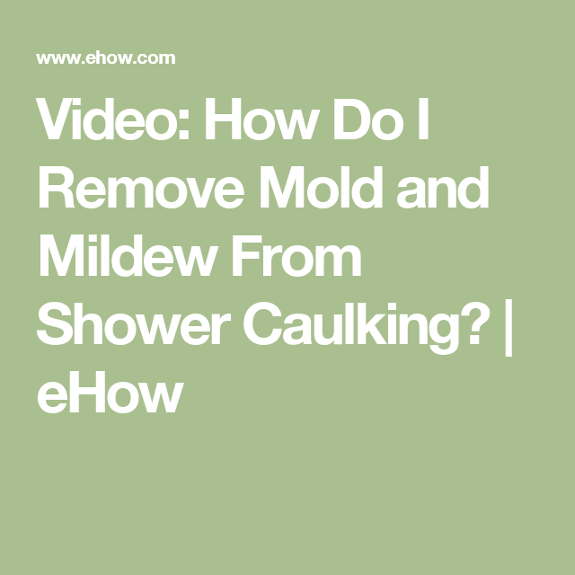 Video: How Do I Remove Mold and Mildew From Shower Caulking ...
