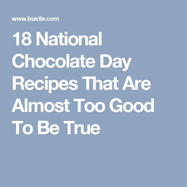 18 National Chocolate Day Recipes That Are Almost Too Good To Be True