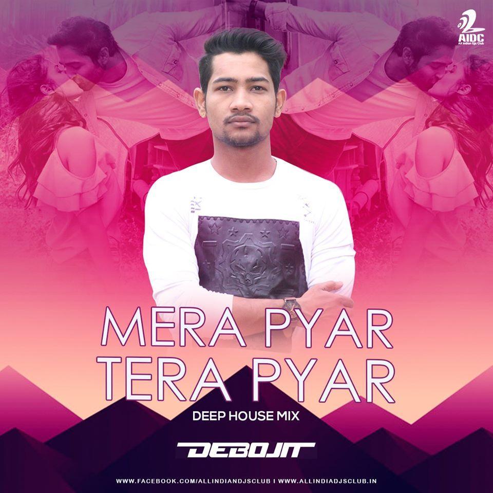 Mera Pyar Tera Pyar Deep House Mix Dj Debojit In 2020 Mixing Dj Deep House Dj