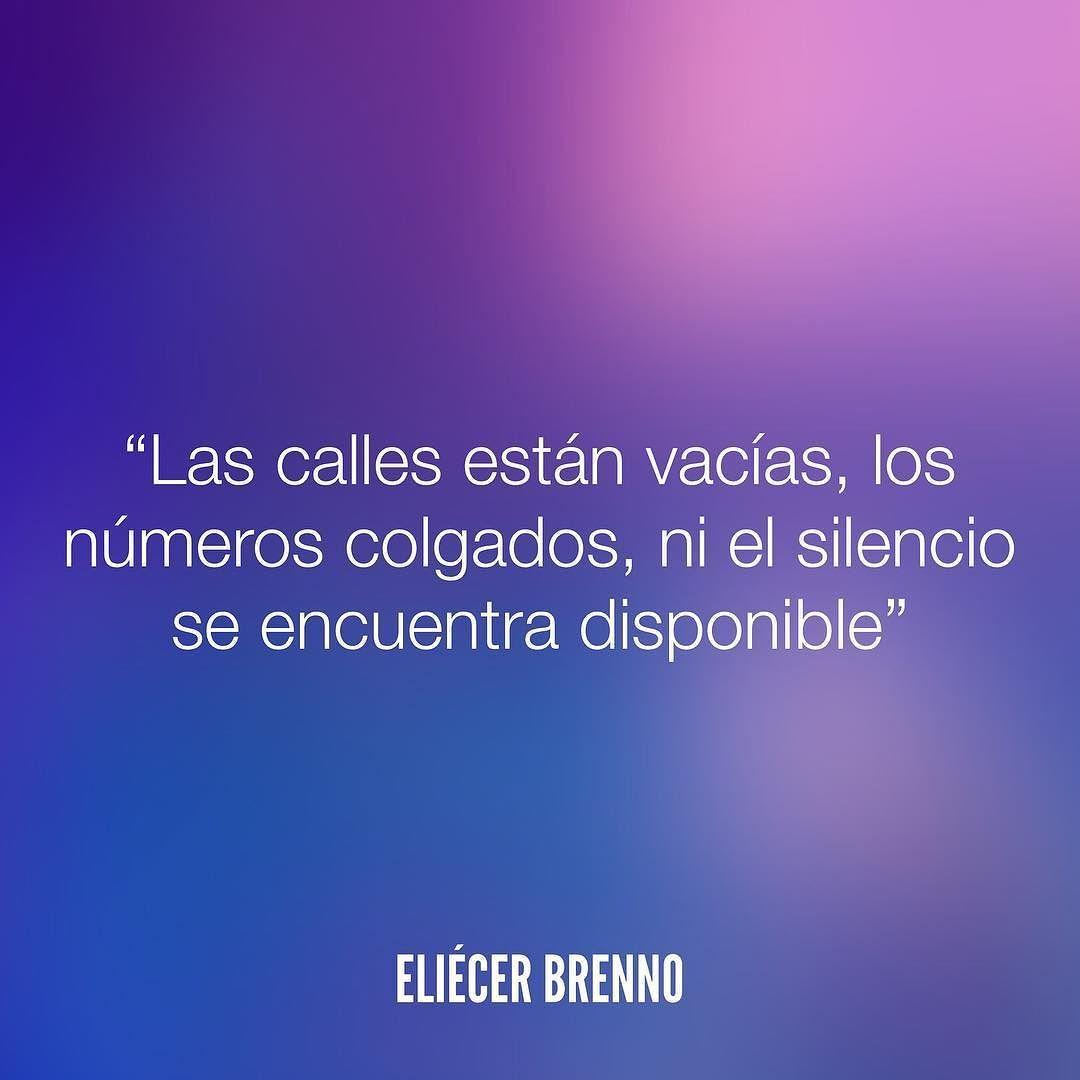 Las calles están vacías los números colgados ni el silencio se encuentra disponible Eliécer Brenno  #silencio #calle #quotes #writers #escritores #EliecerBrenno #reading #textos #instafrases #instaquotes #panama #poemas #poesias #pensamientos #autores #argentina #frases #frasedeldia #lectura #letrasdeautores #chile #versos #barcelona #madrid #mexico #microcuentos #nochedepoemas #megustaleer #accionpoetica #yoleopty