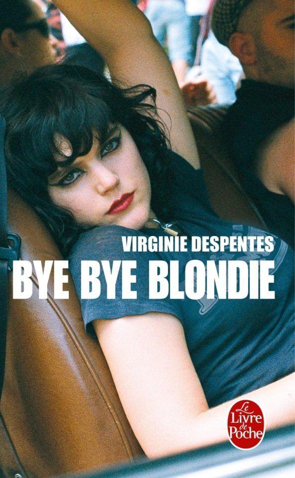 Bye Bye Blondie Virginie Despentes Virginie Bye Bye