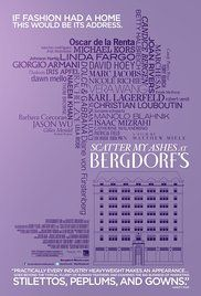 Movie: Scatter My Ashes at Bergdorf's Poster Summary: A documentary on the Manhattan department store with interviews from an array of fashion designers, style icons and celebrities.