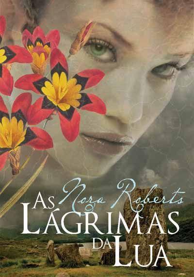 As Lagrimas Da Lua Nora Roberts Livros Nora Roberts Livros De