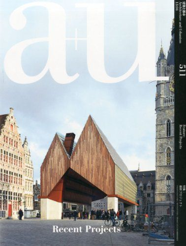 a u architecture urbanism apr 2013 issue 511 recent projects a