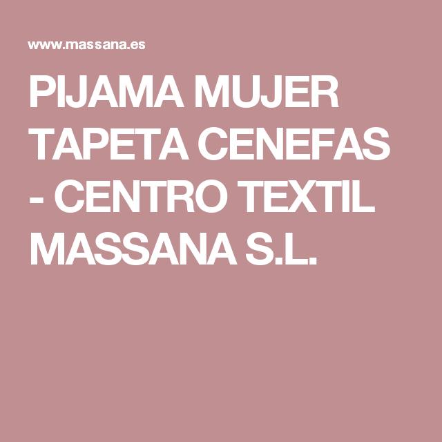 25e45e9c61 PIJAMA MUJER TAPETA CENEFAS - CENTRO TEXTIL MASSANA S.L.