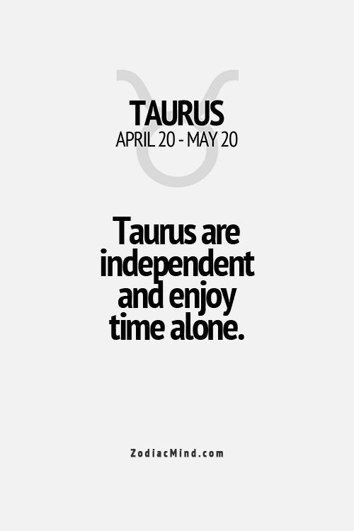 taurus are independent and enjoy time alone taurus zodiac rh pinterest com