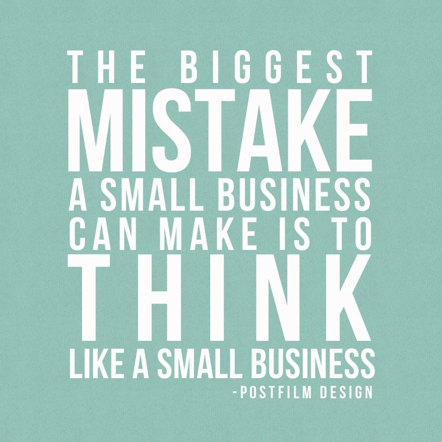 Small Business Quotes Small Businesses Should Always Think Bigsmall Steps Make For Big