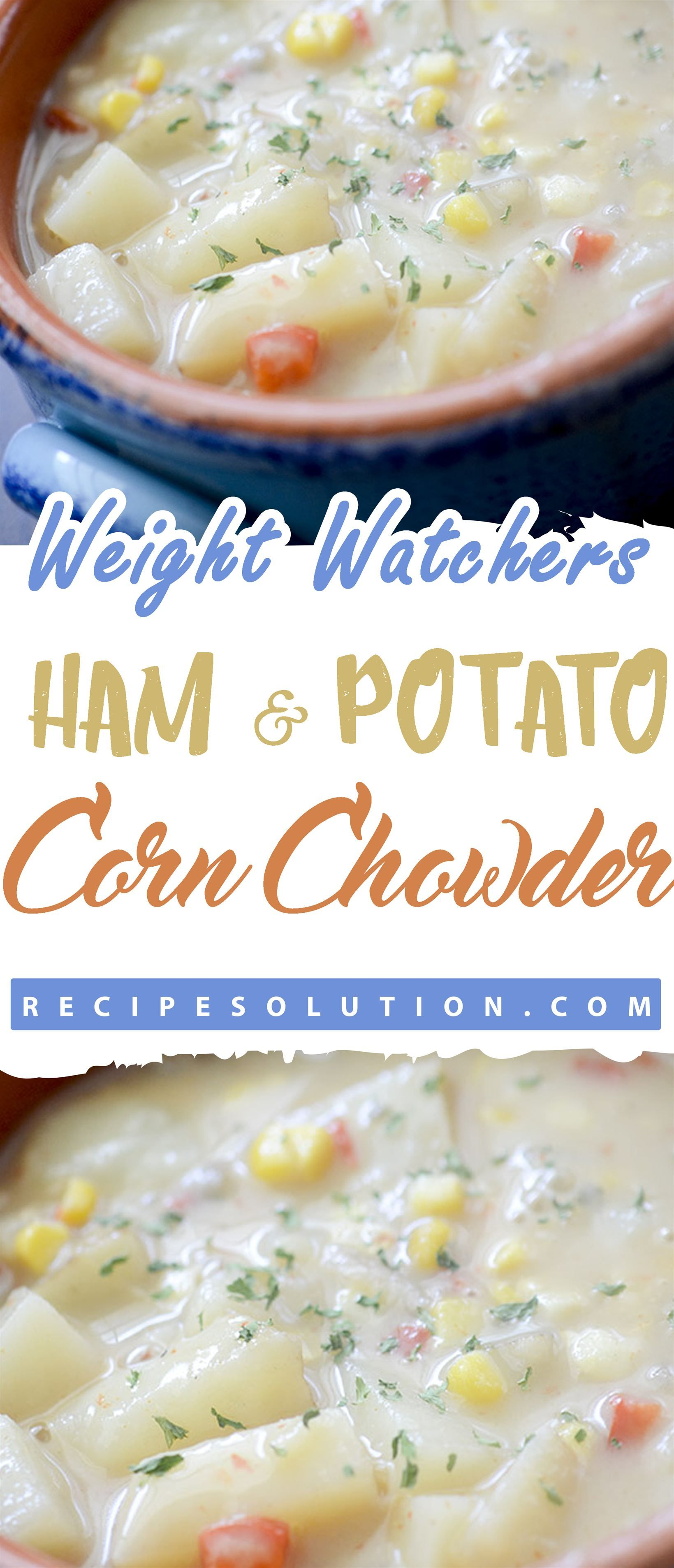 Weight Watchers Ham & Potato Corn Chowder!!! -- LOSS MEALS | Best healthy recipes including healthy breakfasts lunches dinners and snacks.