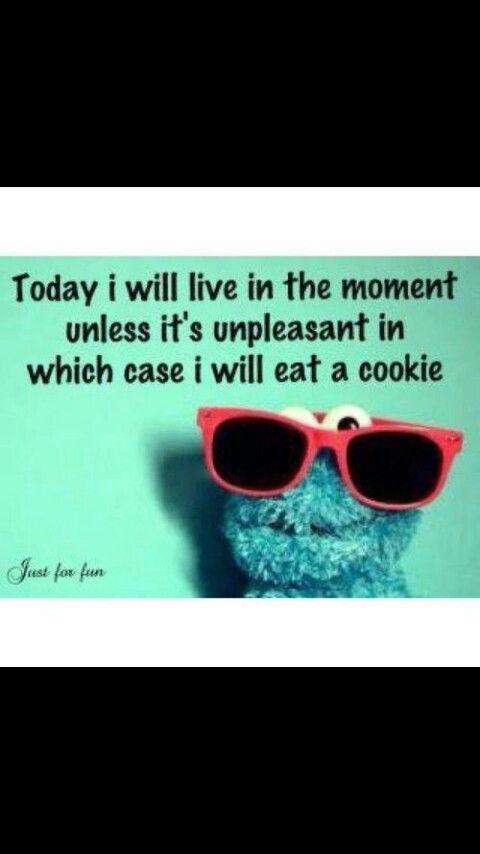 So is cookie monster.