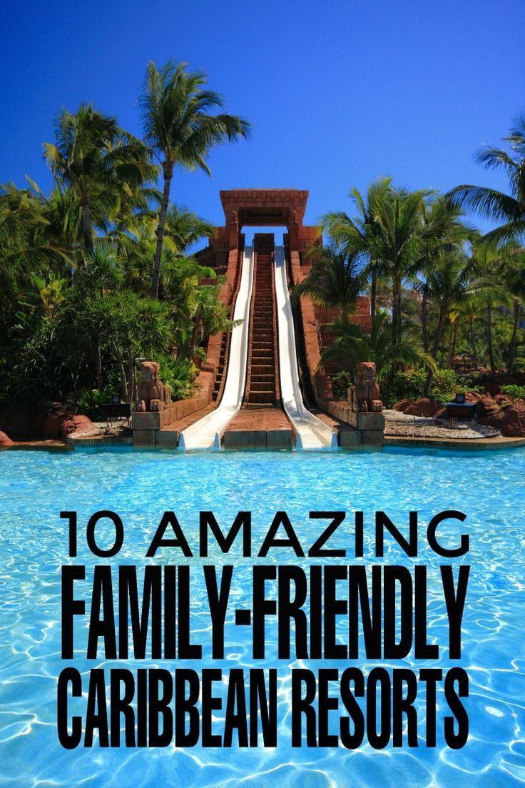 10 amazing family-friendly caribbean resorts | vacation | pinterest