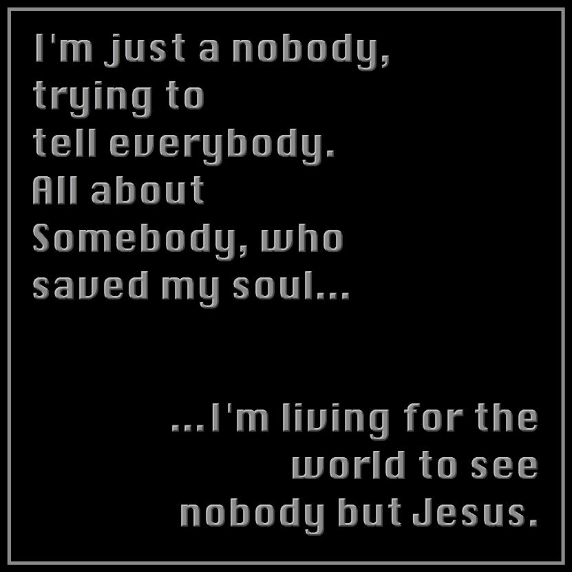 Nobody Casting Crowns Christian Song Lyrics Christian Music Quotes Appreciate Life Quotes Nobody but jesus lyrics, song performed by kelly price from the album this is who i am. christian song lyrics christian music