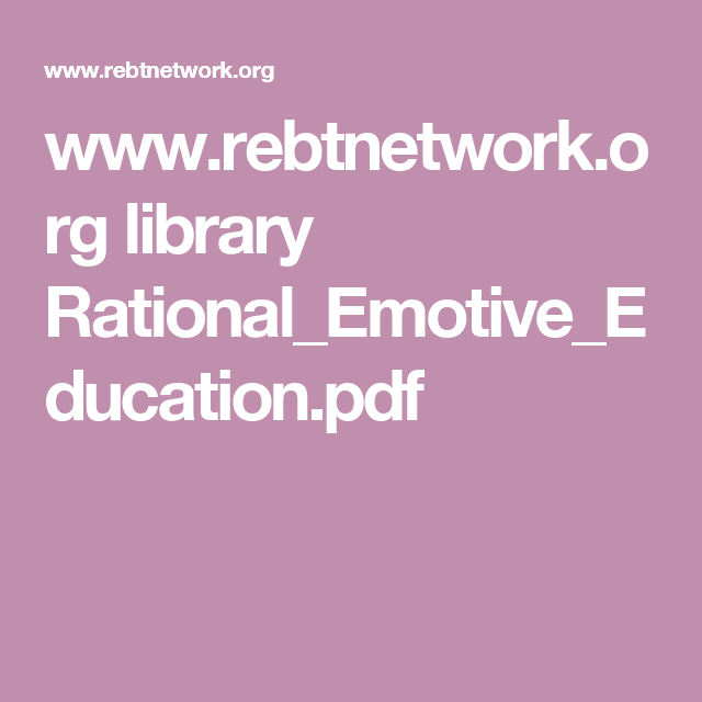 www.rebtnetwork.org library Rational_Emotive_Education.pdf