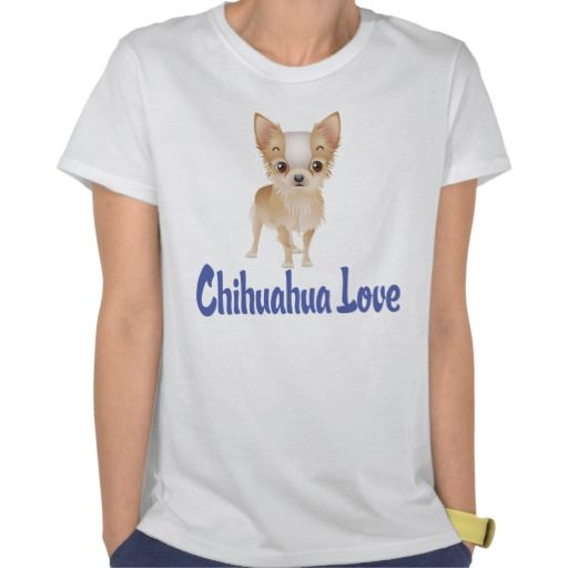Love Chihuahua Puppy Dog Tee Shirts.. also available in children's sizes..    http://www.zazzle.com/love_chihuahua_puppy_dog_graphic_t_shirt-235546293007923443