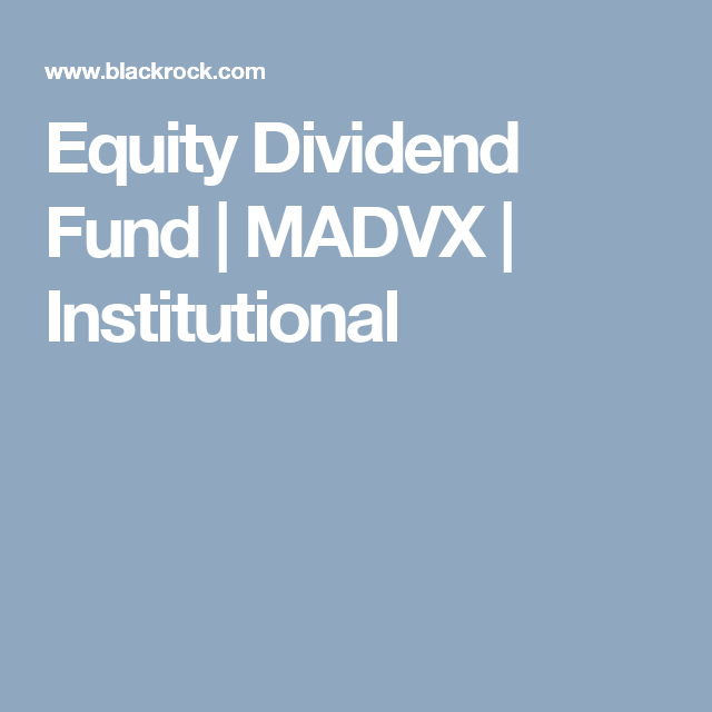 Equity Dividend Fund   MADVX   Institutional