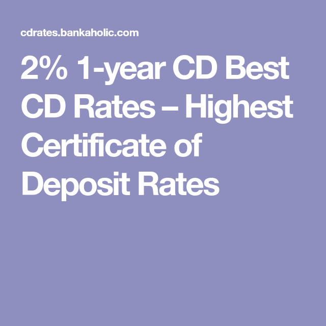 2% 1-year CD Best CD Rates – Highest Certificate of Deposit Rates ...