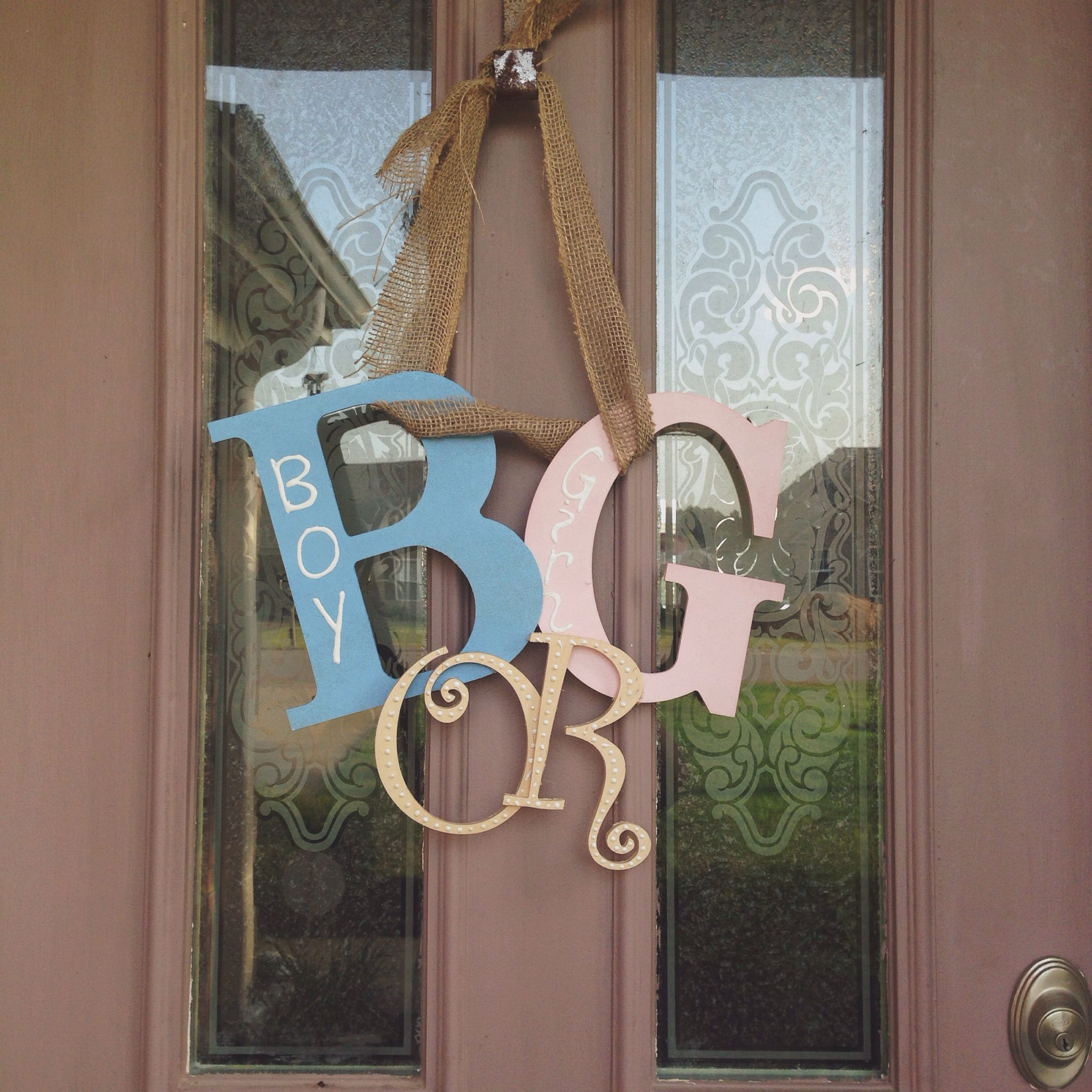 Front Door Sign I Made For Our Gender Reveal Just A Couple Letters From Hobby Lobby Sp Gender Reveal Decorations Fall Gender Reveal Baby Shower Gender Reveal