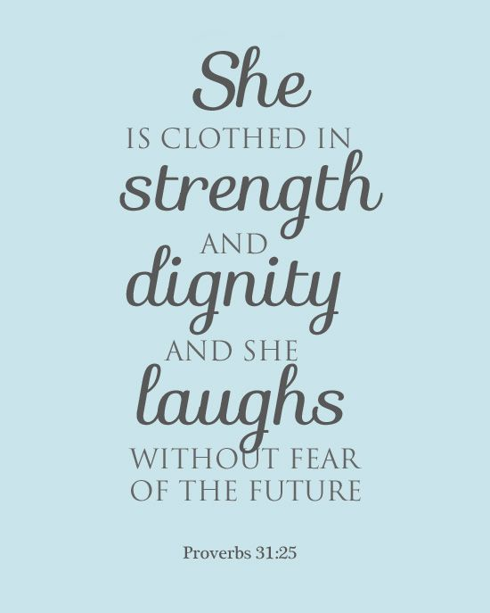 She Is Clothed With Strength And Dignity And She Laughs