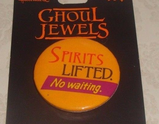 """HALLMARK HALLOWEEN GHOUL JEWELS """"SPIRITS LIFTED - NO WAITING"""" BUTTON LAPEL PIN"""