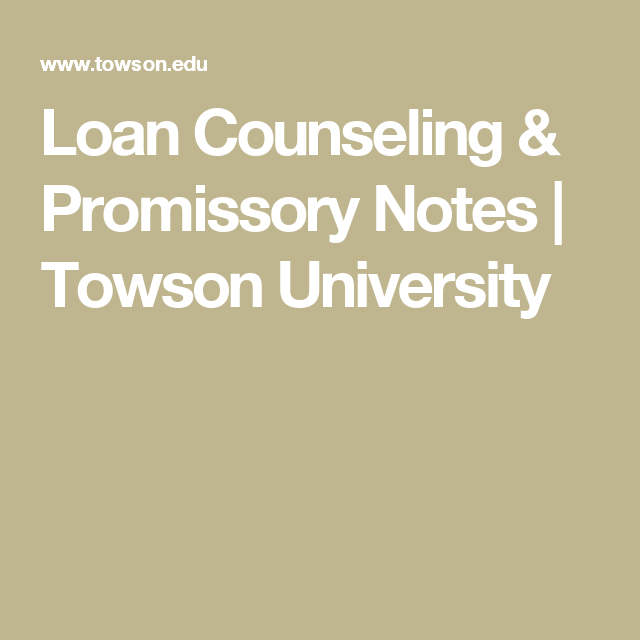 Loan Counseling  Promissory Notes  Towson University  Towson