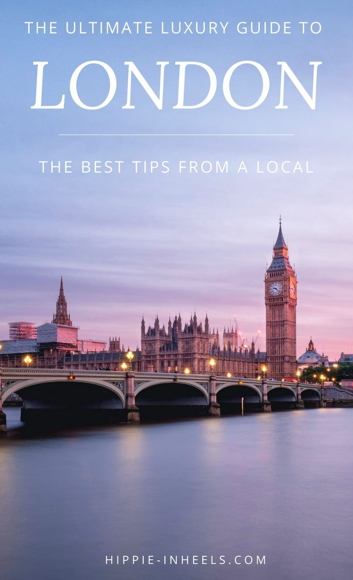 The ultimate luxury guide to London