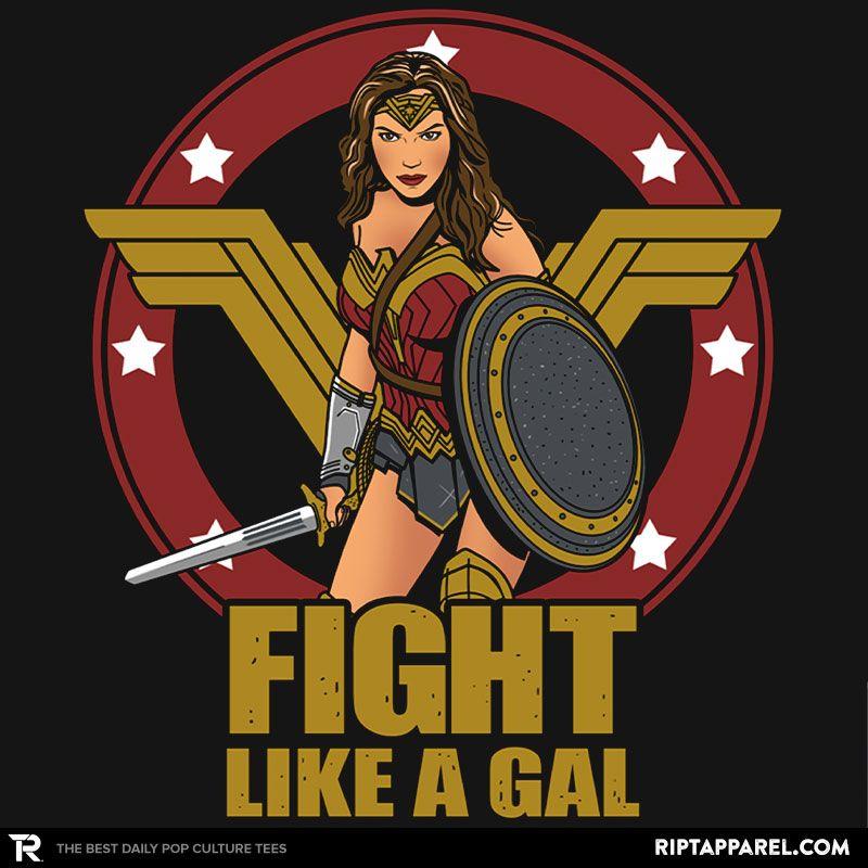 Fight like a Gal - A Wonder Woman T-Shirt - The Shirt List