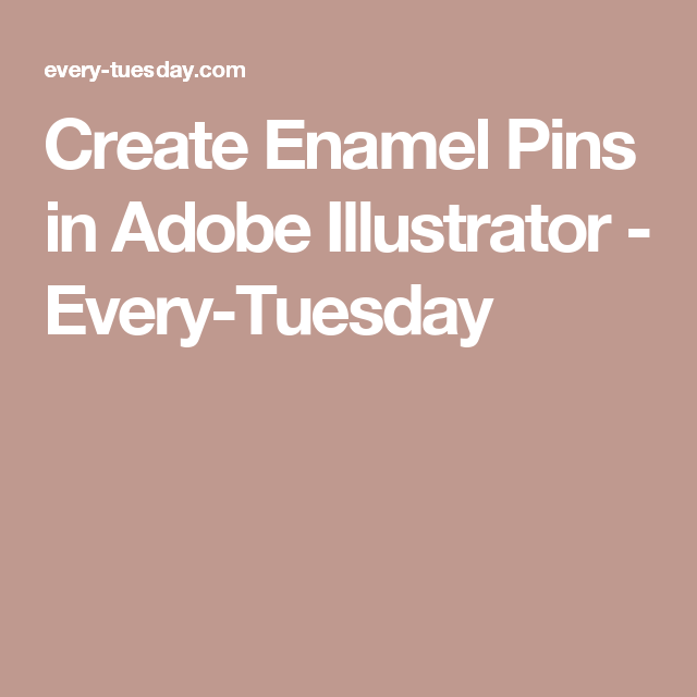 Create Enamel Pins in Adobe Illustrator | Learn Something New Every