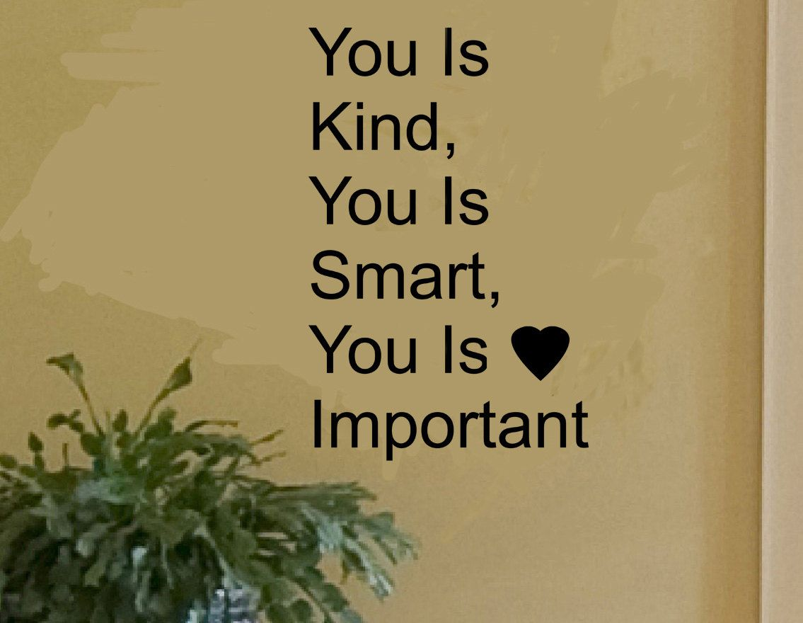 Quotes From The Movie The Help The Help Movie Quote You Is Kind You Is Smart You Iskisvinyl