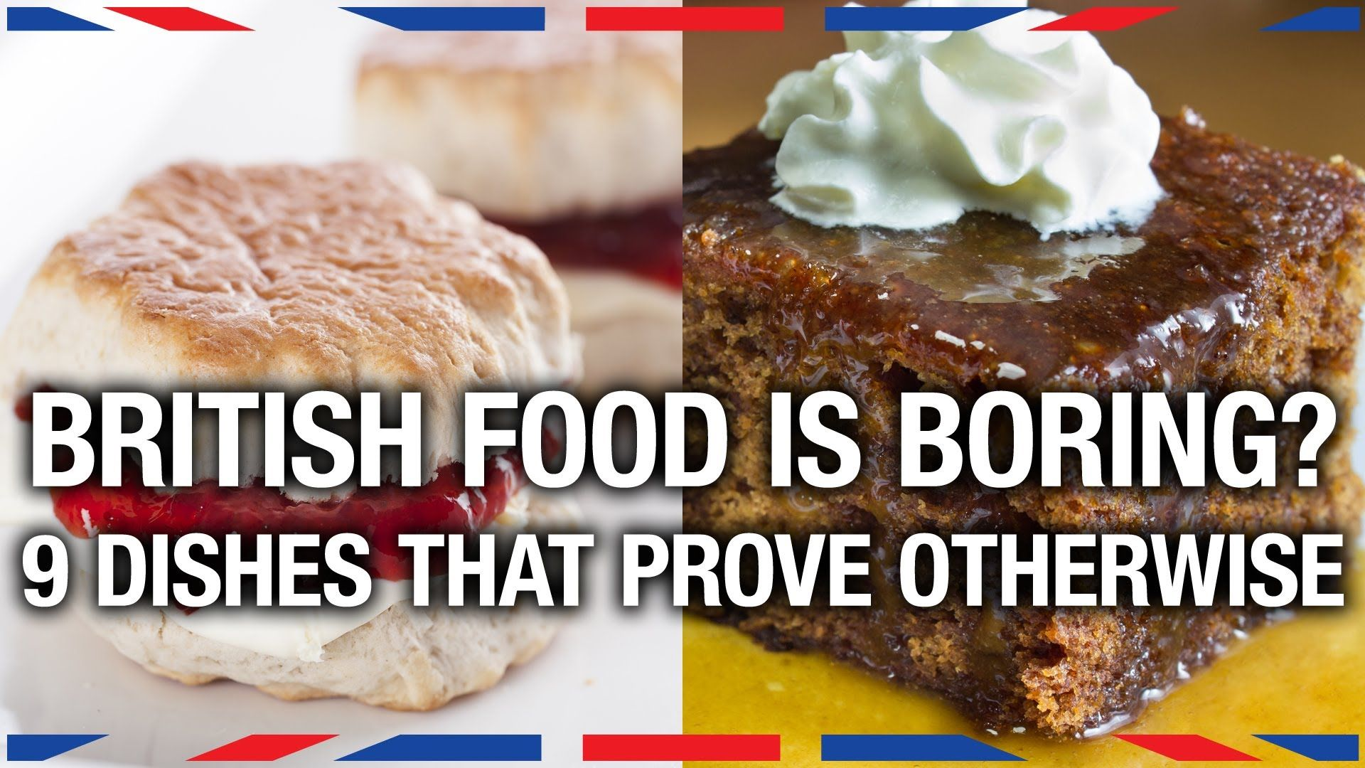 9 British Dishes Everyone Should Try Anglophenia Ep 2