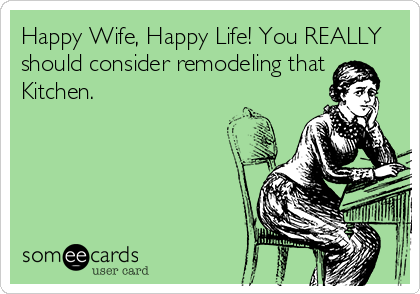 Pin By The Corner Cabinet On Fun Kitchen Humor Happy Wife Happy Life Funny Ecards Funny Funny Encouragement