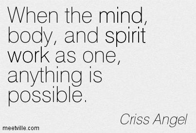 body work quotes  Quotes of Criss Angel About magic, work, mind, spirit | Criss ...