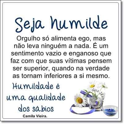 Humildade Frase Seja Humilde Orgulho Só Alimenta Ego Mas Não Leva