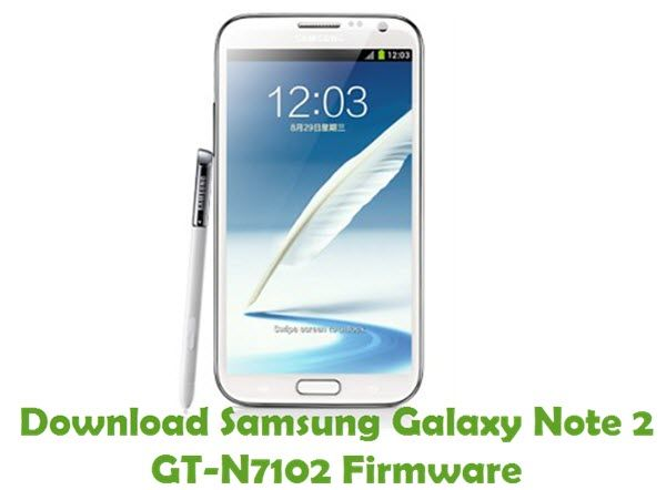Download Samsung Galaxy Note 2 Gt N7102 Firmware Stock Rom Files Samsung Galaxy Samsung Galaxy Note Galaxy