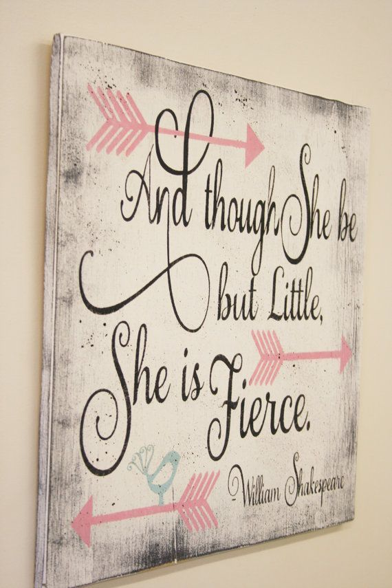 And Though She Be But Little Is Fierce Wood Sign S Nursery Wall Decor Art Shabby Chic Vintage Handmade Varnishes