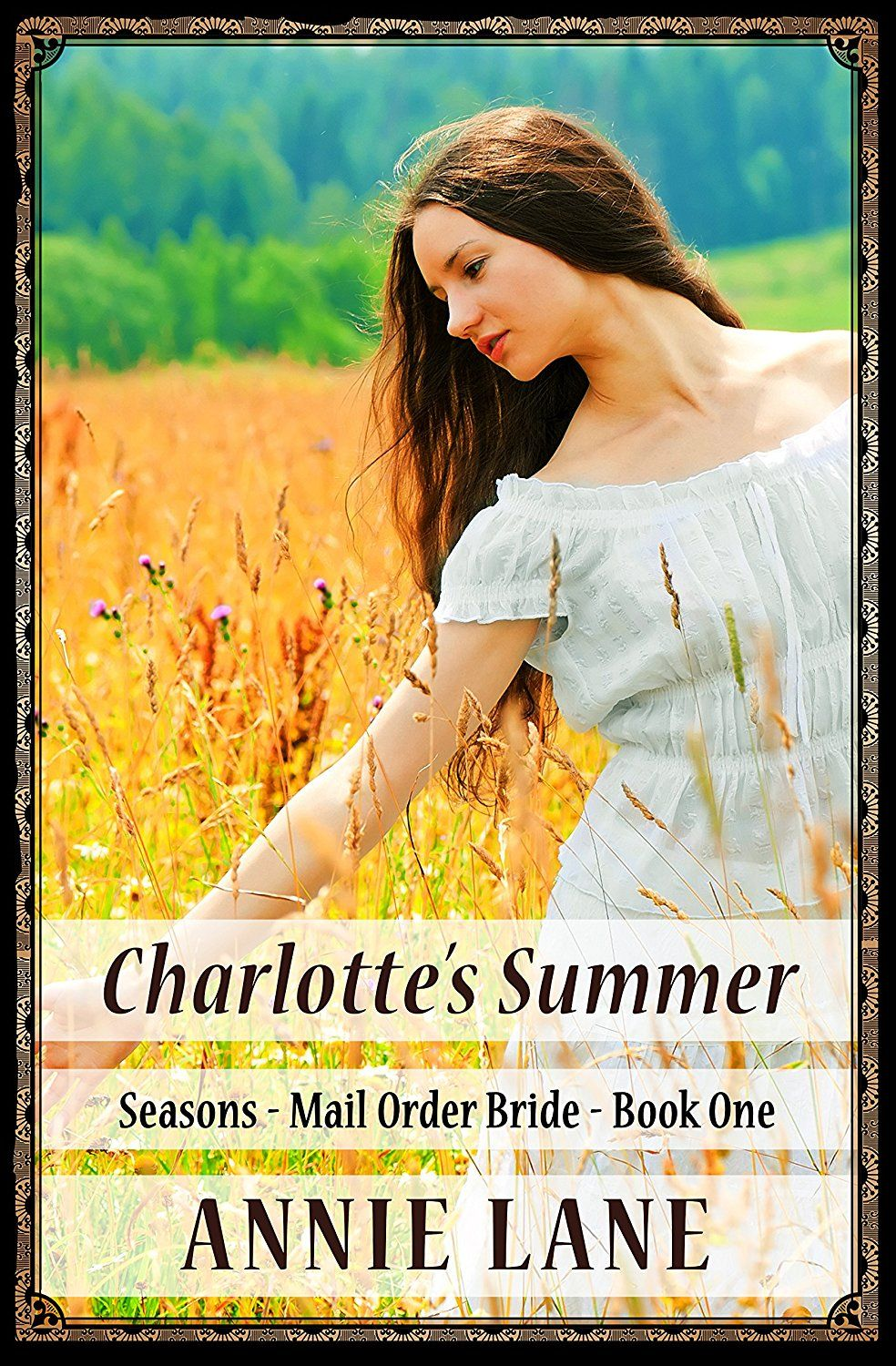 Mail Order Bride - Charlotte's Summer: Clean Sweet Western Cowboy Romance (Seasons Mail Order Brides Book 1)