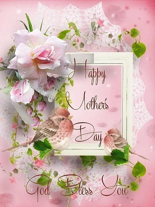 Happy Mothers Day God Bless You