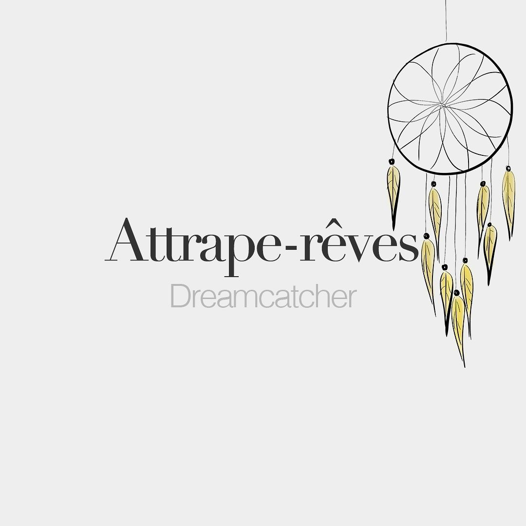 Attrape-rêves (masculine word) Dreamcatcher /a.tʁap.ʁɛv