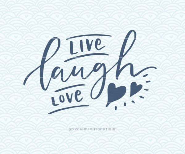 Svg Cuttable Vector Live Laugh Love Svg Vector File Print Etsy Hand Lettering Lettering Bullet Journal Ideas Pages