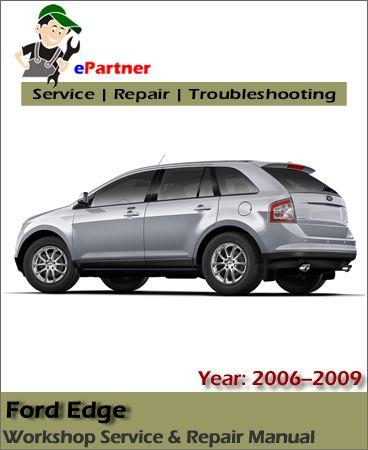 download ford edge service repair manual 2006 2009 ford service rh pinterest com