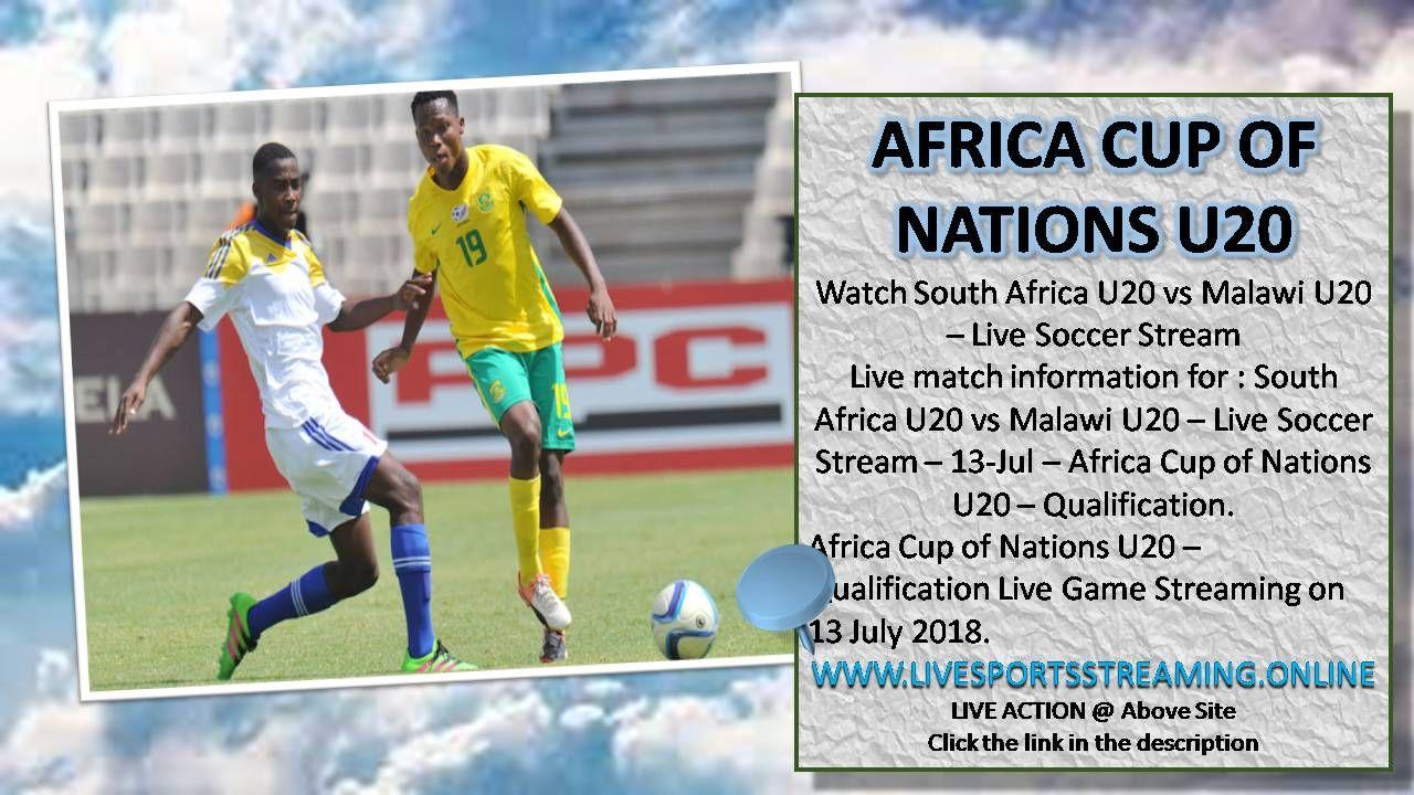 South Africa U20 Vs Malawi U20 Live Soccer Stream 13 Jul Africa Cup Of Nations U20 Qualification Live Soccer Soccer South Africa