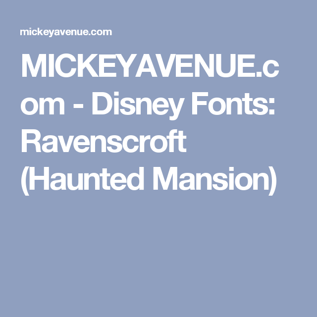 MICKEYAVENUE com - Disney Fonts: Ravenscroft (Haunted Mansion