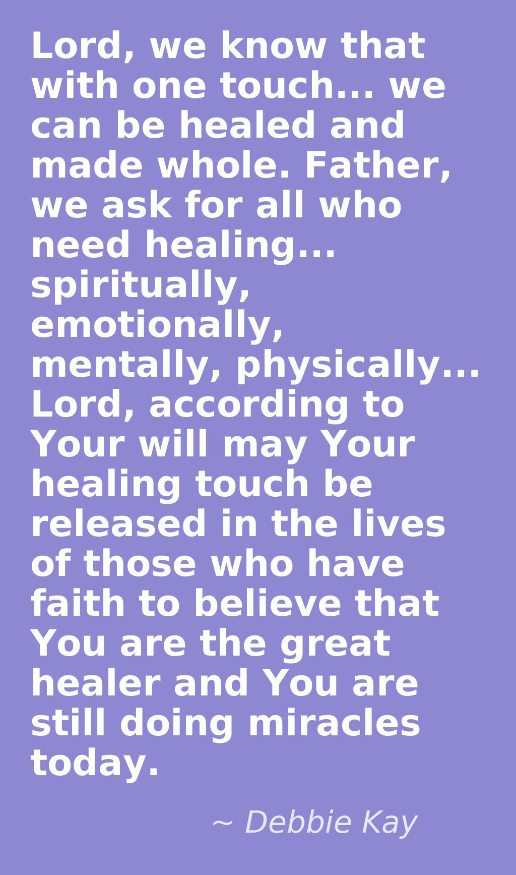 Thank you for your healing, Lord. Debbie Kay prayer