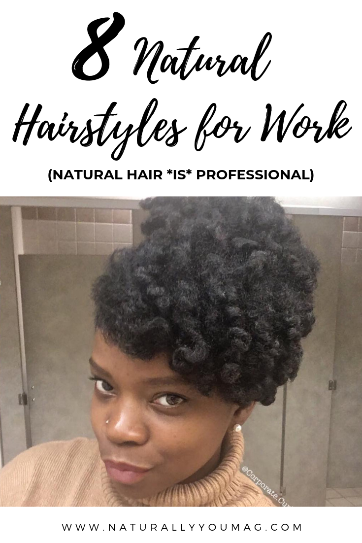 8 Natural Hairstyles For Work To Try This Week Naturally You Magazine Professional Natural Hairstyles Natural Hair Styles Easy Natural Hair Styles
