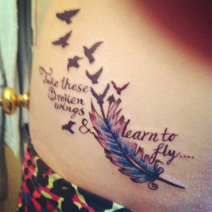 Take these broken wings and learn to fly take these for Learn to do tattoos