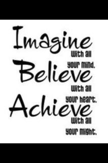 Imagine...Believe...Achieve