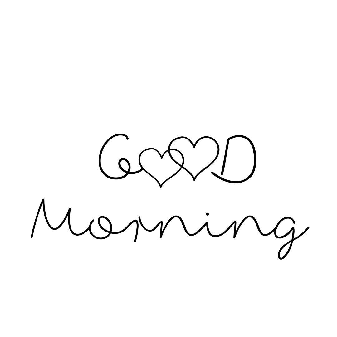 Simple yet it is what I always want to be said first thing in the morning