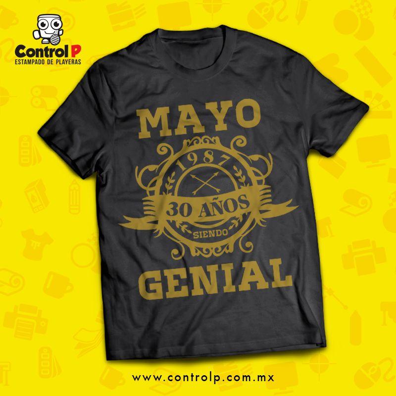 Mayo 30 años siendo genial. Diseño de playera para cumpleaños ... c268313a2b217