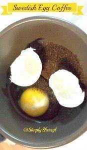 Swedish Egg Coffee Simply Sherryl Swedish Egg Coffee Recipe Egg Coffee Coffee Recipes