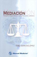 mediacion:_perspectivas desde la psicologia juridica-eric garcia lopez-9789589446423