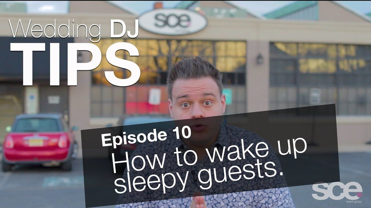 Wedding Dj Tips Ep 10 Sleepy Guests Nick Spinelli Sce Event