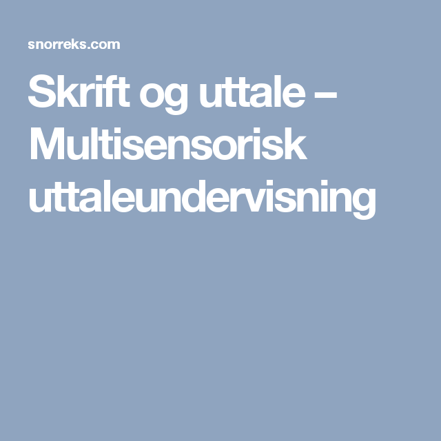 Skrift og uttale – Multisensorisk uttaleundervisning